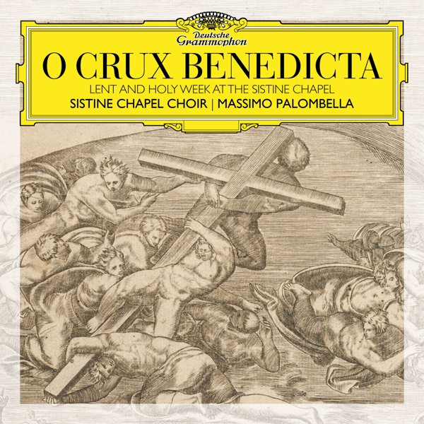 O Crux Benedicta (Lent And Holy Week At The Sistine Chapel) album cover