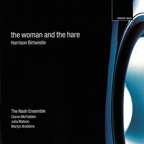 Harrison Birtwistle: The Woman and the Hare album cover