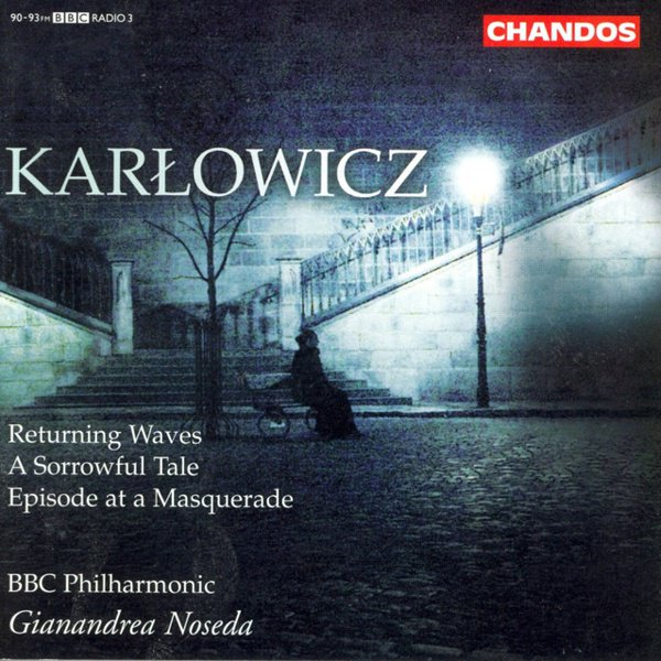 Karlowicz: Returning Waves; A Sorrowful Tale; Episode at a Masquerade album cover