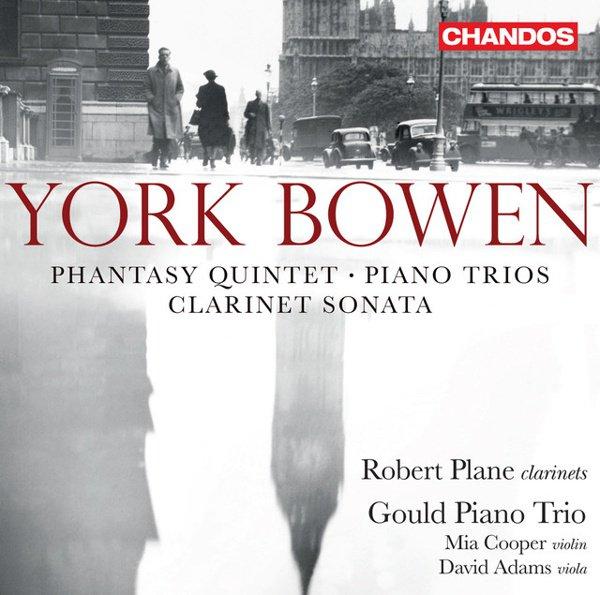 York Bowen: Phantasy Quintet; Piano Trios; Clarinet Sonata album cover