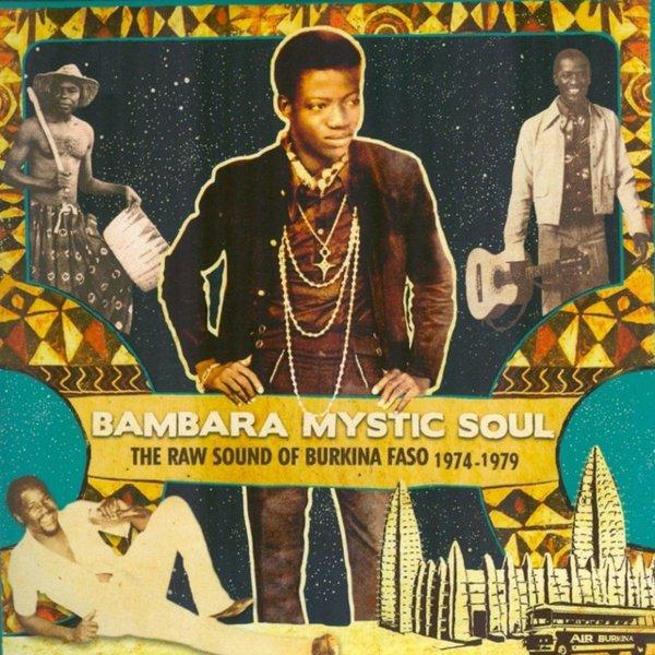 Bambara Mystic Soul: The Raw Sound of Burkina Faso 1974-1979 album cover