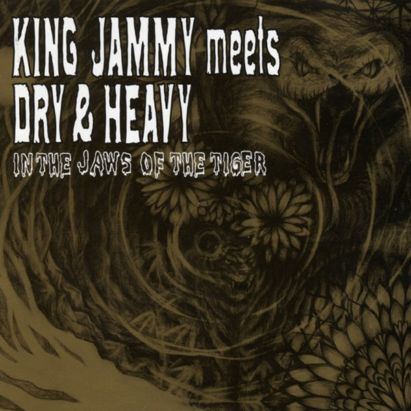 King Jammy Meets Dry and Heavy in the Jaws of the Tiger album cover