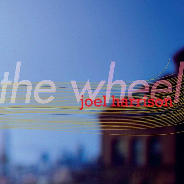 Harrison, Joel: The Wheel album cover