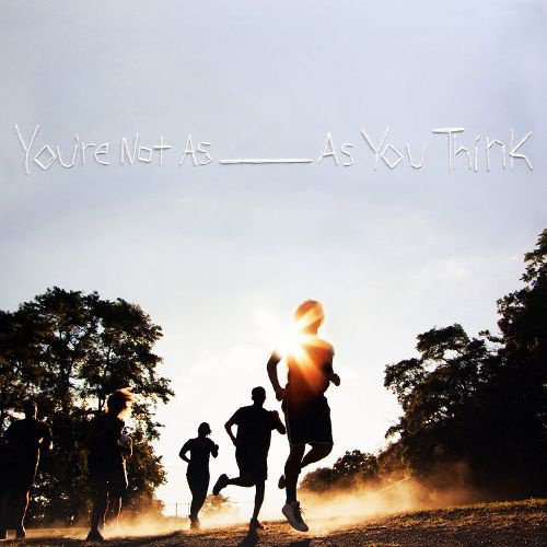 You're Not as _____ as You Think album cover