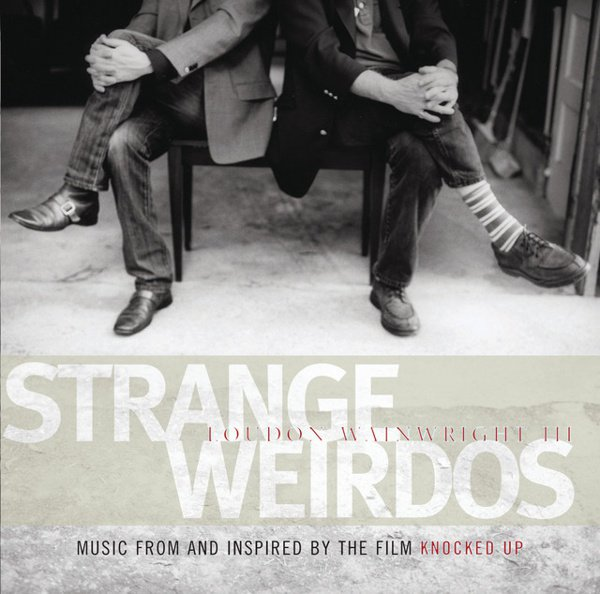 Strange Weirdos: Music from and Inspired by the Film Knocked Up album cover