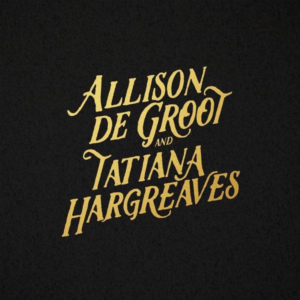 Allison de Groot & Tatiana Hargreaves album cover
