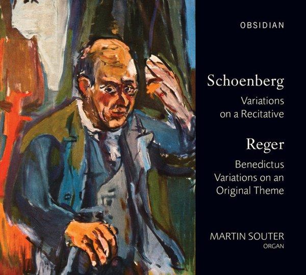 Schoenberg: Variations on a Recitative; Reger: Benedictus; Variations on an Original Theme album cover