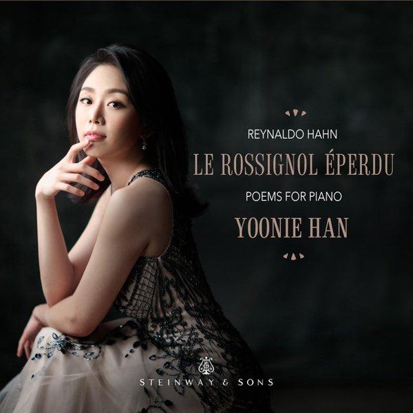 Reynaldo Hahn: Le Rossignol Éperdu - Poems for Piano album cover