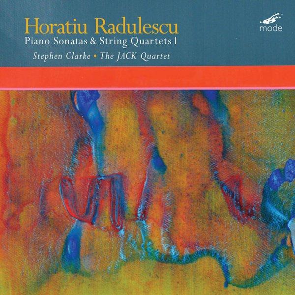 Horatiu Radulescu: Sonatas & String Quartets, Vol. 1 album cover