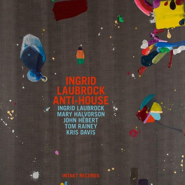 Ingrid Laubrock Anti-House album cover