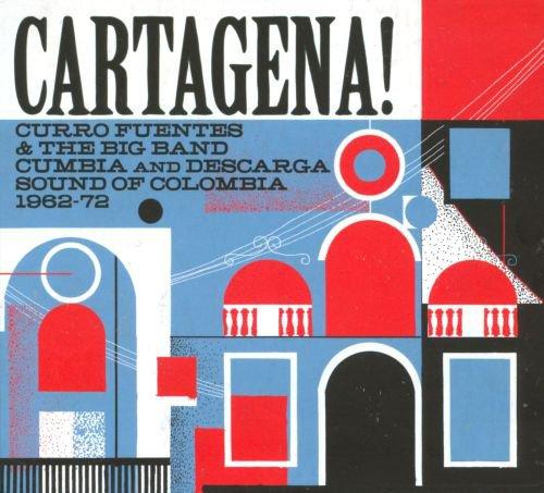 Cartagena! Curro Fuentes & the Big Band Cumbia & Descarga Sound of Colombia 1962-72 album cover