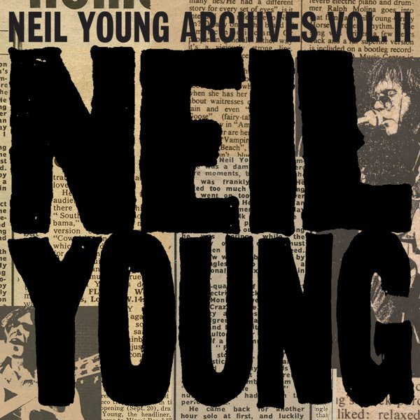 Neil Young Archives Vol. II (1972-1976) album cover