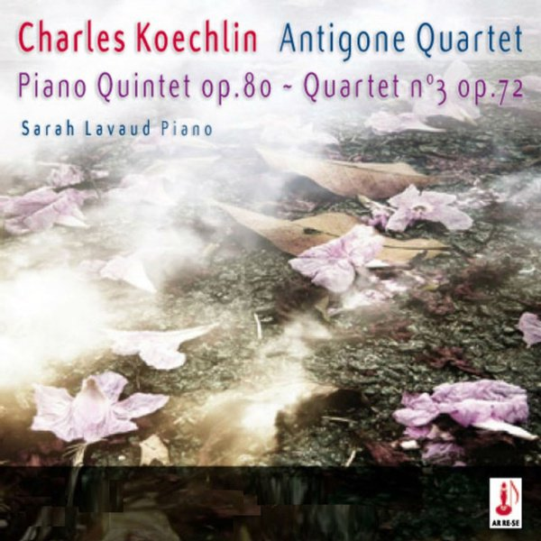 Koechlin: Piano Quintet, Op. 80; Quartet No. 3, Op. 72 album cover