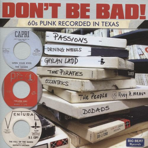 Don't Be Bad! 60s Punk Recorded in Texas album cover