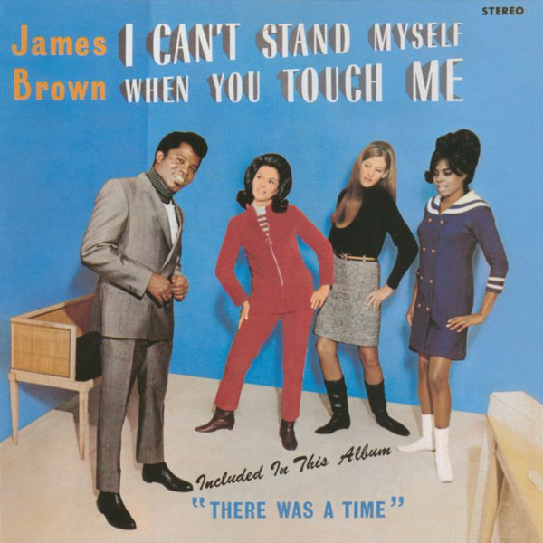I Can't Stand Myself When You Touch Me album cover