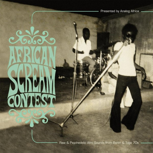 African Scream Contest: Raw & Psychedelic Afro Sounds album cover