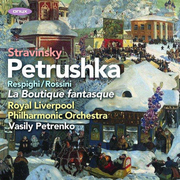 Stravinsky: Petrushka, Rossini/Respighi: La Boutique Fantasque album cover