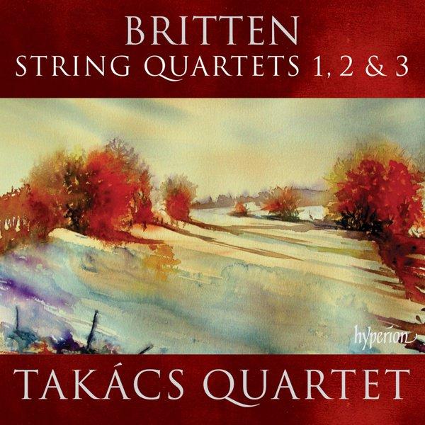 Benjamin Britten: String Quartets Nos. 1-3 album cover