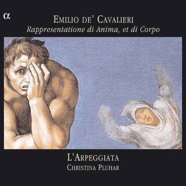 Cavalieri: Rappresentatione di Anima, et di Corpo album cover