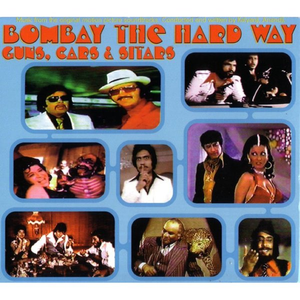 Bombay the Hard Way: Guns, Cars & Sitars album cover