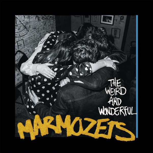 The  Weird and Wonderful Marmozets album cover