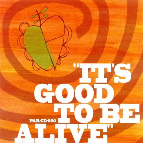 It's Good to Be Alive album cover