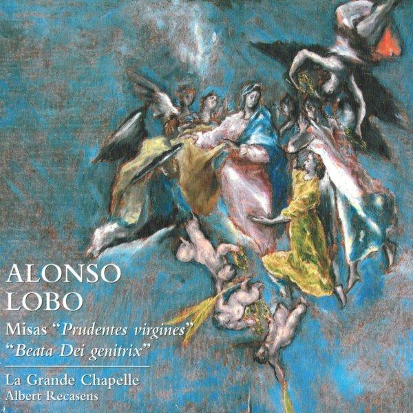 Alonso Lobo: Misas Prudentes Virgines & Beata Dei genitrix album cover