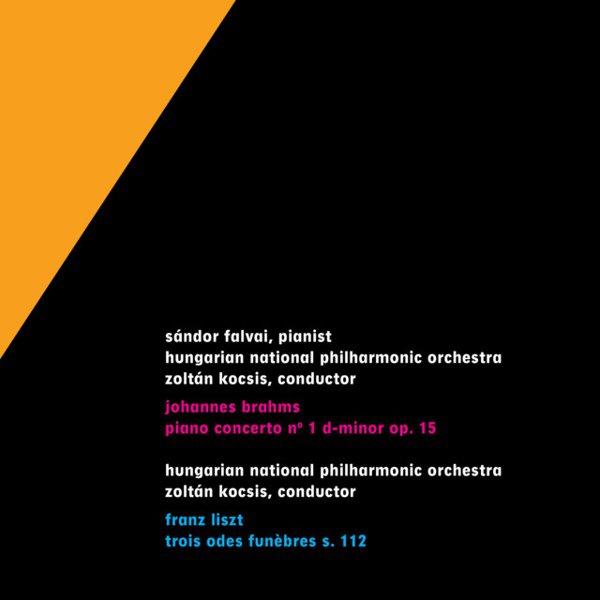 Brahms: Piano Concerto No. 1 Op. 15 & Liszt: Trois odes funèbres S. 112 album cover