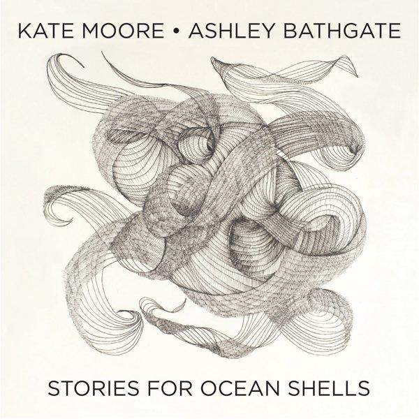 Kate Moore: Stories for Ocean Shells album cover