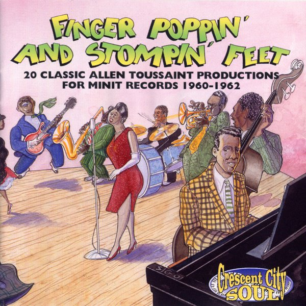 Finger Poppin' and Stompin' Feet: 20 Classic Allen Toussaint Productions for Minit… album cover