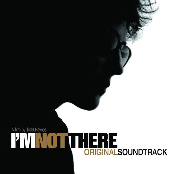 I'm Not There [Original Soundtrack] album cover