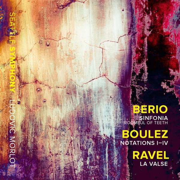 Berio: Sinfonia; Boulez: Notations I-IV; Ravel: La Valse album cover
