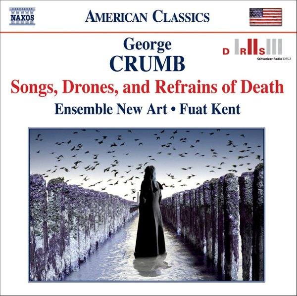 George Crumb: Songs, Drones, and Refrains of Death album cover