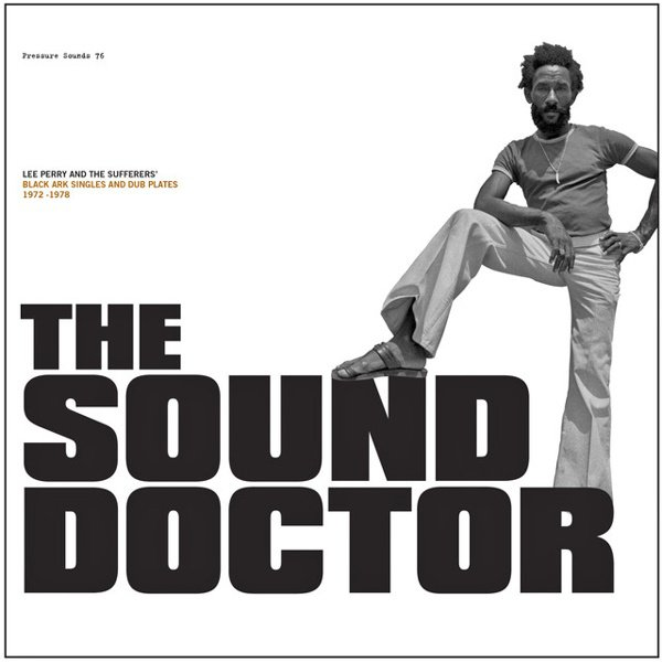 The Sound Doctor: Black Ark Singles and Dub Plates 1972-1978 album cover