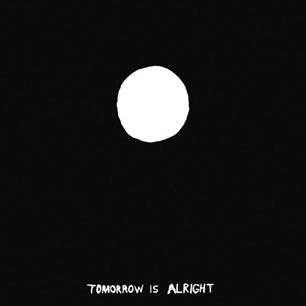 Tomorrow Is Alright album cover