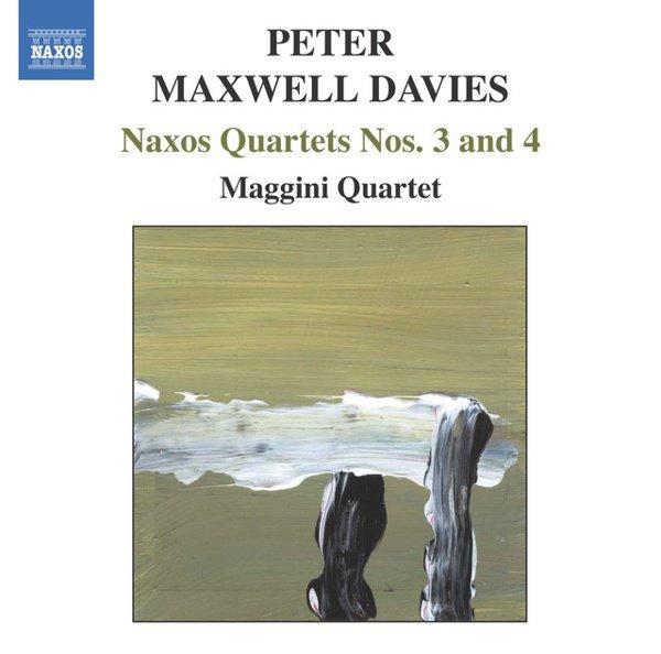 Peter Maxwell Davies: Naxos Quartets Nos. 3 & 4 album cover