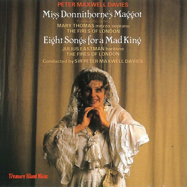 Peter Maxwell Davies: Miss Donnithorne's Maggot; Eight Songs for a Mad King album cover