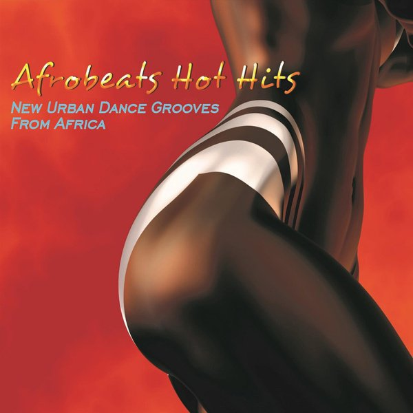 Afrobeats Hot Hits: New Urban Dance Grooves from Africa album cover