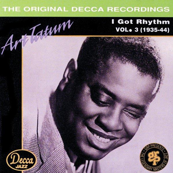 I Got Rhythm: Art Tatum, Vol. 3 (1935-1944) album cover