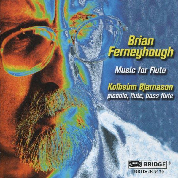 Brian Ferneyhough: Music for Flute album cover