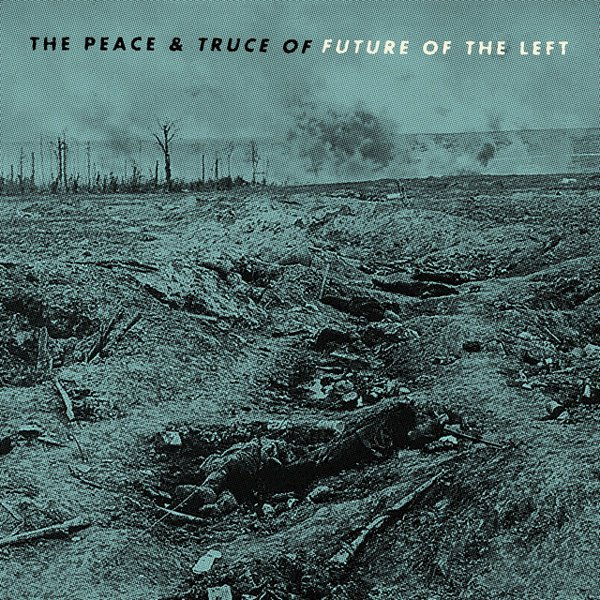 The Peace & Truce of Future of the Left album cover