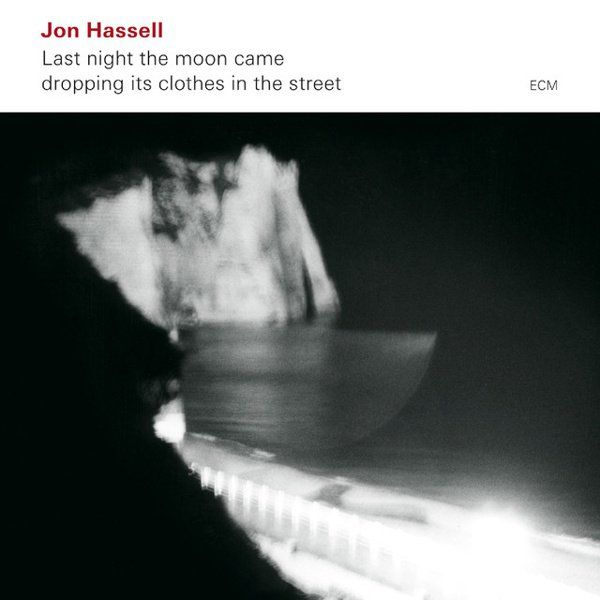 Last Night the Moon Came Dropping Its Clothes in the Street album cover