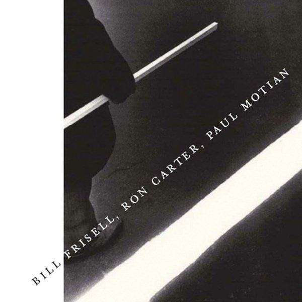 Bill Frisell, Ron Carter, Paul Motian album cover