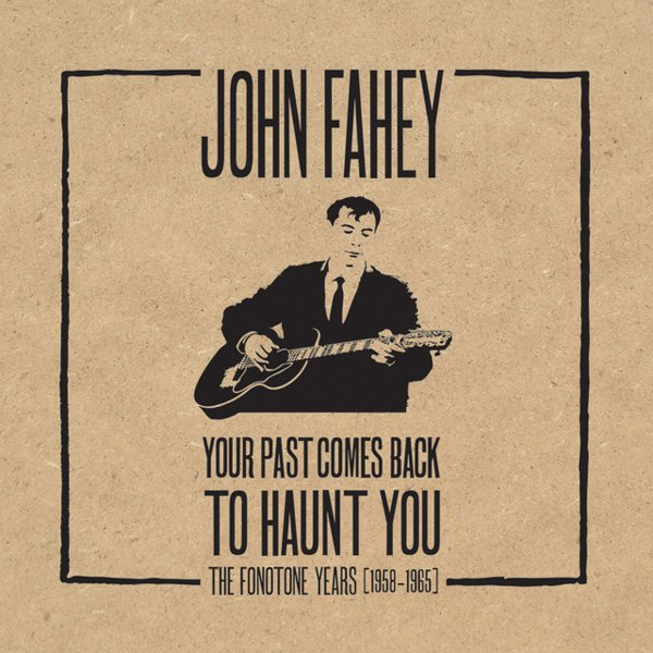 Your Past Comes Back to Haunt You: The Fonotone Years, 1958-1965 album cover