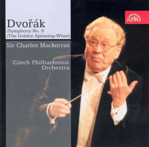 Dvorák: Symphony No. 6; The Golden Spinning-Wheel album cover