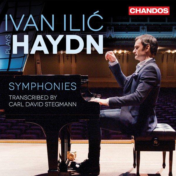 Ivan Ilic plays Haydn Symphonies transcribed by Carl David Stegmann album cover