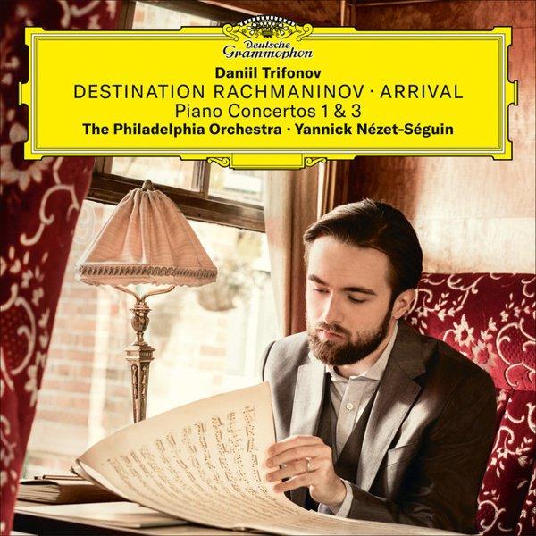 Destination Rachmaninov: Arrival - Piano Concertos Nos. 1 & 3 album cover