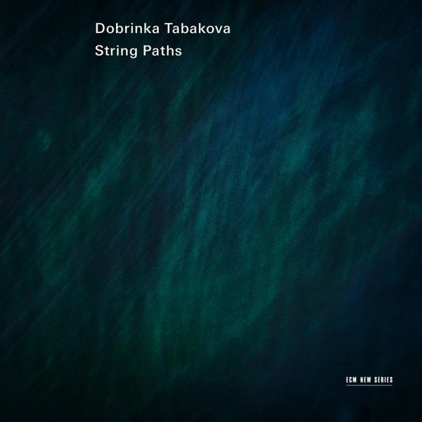 Dobrinka Tabakova: String Paths album cover