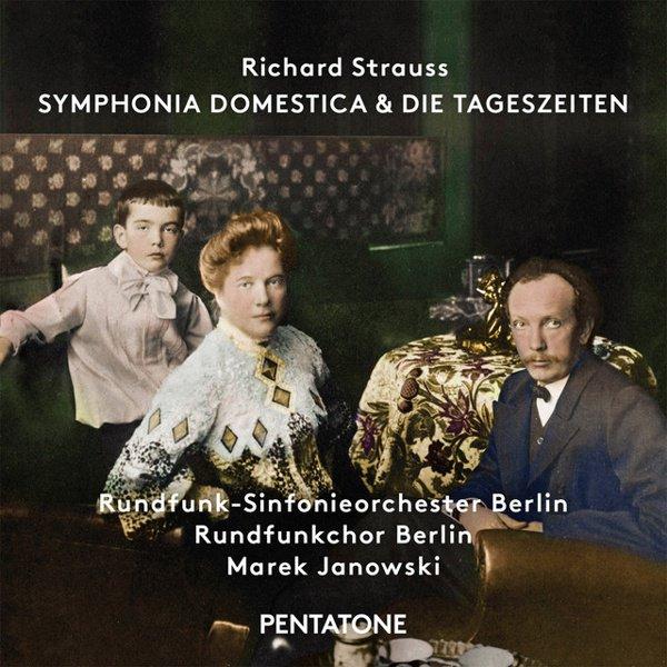 Richard Strauss: Symphonica Domestica & Die Tageszeiten album cover